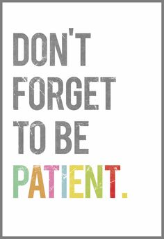 Colorful Gender Neutral Don't Forget to Be Patient 11 x 14 Print