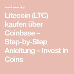Litecoin (LTC) kaufen über Coinbase – Step-by-Step Anleitung – Invest in Coins