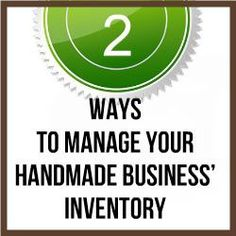 2 Ways To Manage Your Handmade Business' Inventory.  As your business grows keeping organized becomes more and more important. http://www.craftmakerpro.com/business-tips/2-ways-manage-handmade-business-inventory/