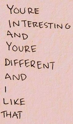You're interesting