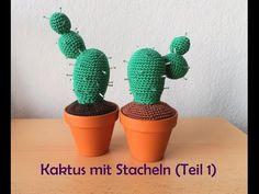 Kaktus mit Stacheln - Teil 1 - Häkelanleitung - YouTube