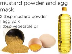 Increase hair growth.To boost scalp's productivity, use this mask 2 times a week. Mix 2tbs of mustard powder into 2 tbs of warm water. Add 1 egg yolk and a tbs of any vegetable oil to the mixture. Work the mix into your scalp and cover with a shower cap; leave on until tired of the tingly heat, don't keep it on for more than an hour. Rinse with water (but keep it out of your eyes). If you didn't feel any heat the first time, add a tablespoon of sugar to your next batch.