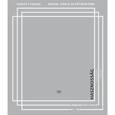 Cságoly Ferenc (szerk.) - Három könyv az építészetről 2.