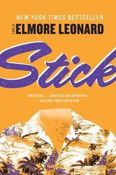 Stick: A Novel by Elmore Leonard