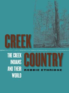Creek Country: The Creek Indians and Their World by Robbie Ethridge. $20.54. 416 pages. Publisher: The University of North Carolina Press (July 21, 2004)