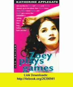 Zoey Plays Games (Making Out, 9) (9780380807420) Katherine Applegate , ISBN-10: 0380807424  , ISBN-13: 978-0380807420 ,  , tutorials , pdf , ebook , torrent , downloads , rapidshare , filesonic , hotfile , megaupload , fileserve