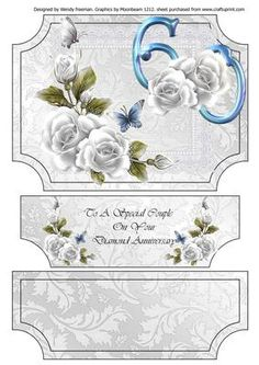 "White Roses Diamond Wedding Anniversary on Craftsuprint designed by Wendy Freeman - A5 landscape easel card with white roses and blue 60 for diamond wedding anniversary. Stopper and sentiment topper with roses and ""To special couple on your Diamond AnniversaryRoses and butterfly decoupage.  - Now available for download!"