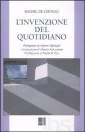 L' invenzione del quotidiano - Certeau Michel de - Libro - Edizioni Lavoro - Classici e contemporanei