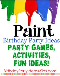 Paint Party!   Fun birthday party theme for kids!  Paint themed ideas for party games, activities, icebreakers, invitations, decorations, party food and more!  For kids, tweens and teens ages 1, 2, 3, 4, 5, 6, 7, 8, 9, 10, 11, 12, 13, 14, 15, 16, 17 and 18 years old. http://www.birthdaypartyideas4kids.com/paint-party.html #paint #party