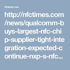 Qualcomm Plans to Buy Largest NFC Chip Supplier; Tight Integration Expected to Continue with NXP's NFC Technology Topical Magnesium, Relay Races, Phonics Games, Classroom Tools, Game Pass, Letter Sounds, Tool Kit, Physics, Technology