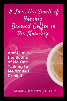 I love the smell of freshly brewed coffee in the morning. And I love the sound of no one talking to me while I drink it.  #coffeequotes  MommyOfManyHats.com Best Mom Quotes, Expensive Coffee, Best Beans, Freezer Burn, Coffee Branding, Coffee Is Life, Coffee Drinkers, Blended Coffee, Coffee Quotes