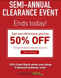 Famous Footwear Semi-Annual Clearance Ends Today! 15% Cash Back when you shop online through ShoppingBoss.com!