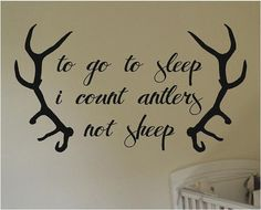 SweetumsWallDecals To Go to Sleep I Count Antlers Not Sheep Wall Decal Color: Hot Pink Country Boy Nurseries, Baby Boy Nurseries, Country Baby Rooms, Sheep Nursery, Nursery Room, Girl Nursery, Lila Baby, Hunting Baby, Deer Hunting