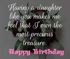 Splendid Birthday Wishes for Daughter: Daughter is a wonderful blessing not for the parents alone but to the family too. Here we got the top 100 Birthday Wishes for Daughter. Wish your sweet daughter and let her know the ultimate love you have for her Birthday Wishes For Daughter, Happy Birthday Baby, Best Birthday Wishes, Dear Daughter, My Beautiful Daughter, Daughter Quotes, Cheer Up, I Am Happy, Birthdays
