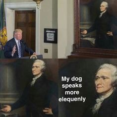I know it's not polite to make a joke at the expense of such a powerful man but it's a Hamilton's joke and it's funny and politics aside he's not super rhetorically gifted so calm down and laugh! - Tap the link now to see all of our cool cat co Hamilton Musical, Hamilton Broadway, Alexander Hamilton, Dc Memes, Funny Memes, Hamilton Fanart, Hamilton Puns, Hamilton Comics, Hamilton Lin Manuel Miranda