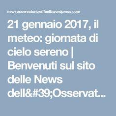 21 gennaio 2017, il meteo: giornata di cielo sereno | Benvenuti sul sito delle News dell'Osservatorio Raffaelli fondato nel 1883 a Bargone di Casarza Ligure (Genova)