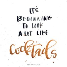 It's beginning to look a lot like cocktails. Happy Motivational Quotes I love The Words, Motivational Quotes, Funny Quotes, Inspirational Quotes, Qoutes, Happy Hour Quotes, Happy Hour Funny, Cocktail Quotes, Wine Quotes