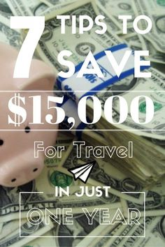 7 Tips To Save $15,000 For Travel In Just One Year!  In this article, I'm sharing 7 of my favourite money-saving tips for travel.