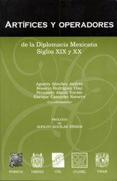 ARTIFICES Y OPERADORES DE LA DIPLOMACIA MEXICANA SIGLO 19-20