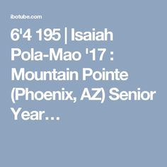6'4 195 | Isaiah Pola-Mao '17 : Mountain Pointe (Phoenix, AZ) Senior Year…