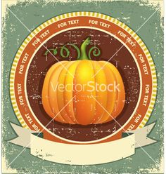 Pumpkin label with scroll for text vintage icon on vector image on VectorStock Pumpkin Vine, Old Paper, Paper Texture, Vector Free, Label, Image