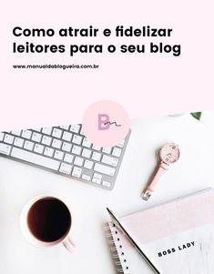 Como atrair e fidelizar leitores para o seu blog. #dicas #bloggingtips #blogencontrandoideias #blog #blogueira #girlboss #girlpower #empreendedorismo #marketing #marketingdigital