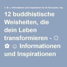 12 buddhistische Weisheiten, die dein Leben transformieren - ☼ ✿ ☺ Informationen und Inspirationen für ein Bewusstes, Veganes und (F)rohes Leben ☺ ✿ ☼