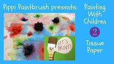 Pippi Paintbrush Presents: Painting With Children Using Tissue Paper Poster Design Inspiration, Study Skills, Kindergarten Teachers, Class Projects, Art Journal Pages, Painting For Kids, Your Paintings, Colorful Pictures, Paint Brushes