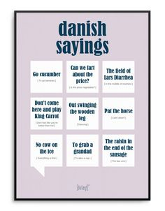 Danish Sayings plakat Sarcastic Quotes, Wise Quotes, Funny Signs, Funny Jokes, Danish Language, Danish Words, Great Minds Think Alike, Writing Promts, Wise People