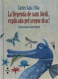 SANT JORDI-2013. Carles Sala. La llegenda de Sant Jordi explicada pel senyor drac! Recomanats youtube. Ficció (6-8 anys) http://www.youtube.com/watch?v=4mJmCEUJFZ4
