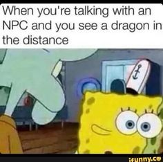 When you're talking with an NPC and you see a dragon ir the distance - iFunny :) Video Game Logic, Video Games Funny, Funny Games, Elder Scrolls Memes, Elder Scrolls Skyrim, Wii, Skyrim Funny, Gaming Memes, Nerdy