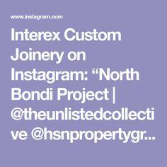 "Interex Custom Joinery on Instagram: ""North Bondi Project | @theunlistedcollective @hsnpropertygroup ✨"" Joinery Details, Projects, Instagram, Log Projects"