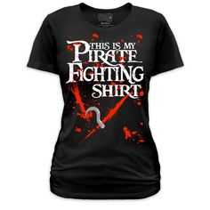 Goodie Two Sleeves Pirate Fighting Women's T-Shirt ($26) ❤ liked on Polyvore featuring tops, t-shirts, shirts, tees, playeras, tee-shirt, t shirt, shirt top, pirate top and goodie two sleeves