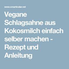 Vegane Schlagsahne aus Kokosmilch einfach selber machen - Rezept und Anleitung