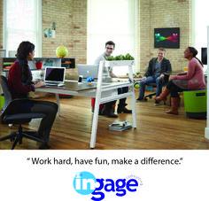 """"""" Work hard, have fun, make a difference."""" #ingageurbiz"""