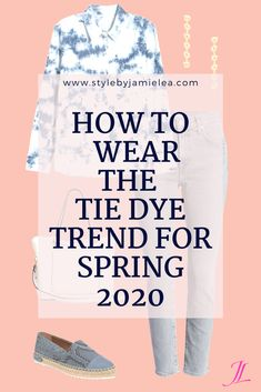 How to Wear Spring Popular Tie Dye Trend – Style by Jamie Lea, Spring/Summer 2020 Trends, How to Incorporate Trends Into Your Wardrobe, What to Wear in the Spring and Summer, Pantone Colors for Spring/Summer How to Dress Over Winter Wardrobe Essentials, Wardrobe Basics, Capsule Wardrobe, Spring Summer Trends, Spring Fashion Trends, Spring Style, Sweat Shirt, Pantone, Tie Dye Outfits