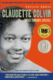 "(Macmillan) ""When it comes to justice, there is no easy way to get it. You can't sugarcoat it. You have to take a stand and say, 'This is not right.'"" - Claudette Colvin  On March 2, 1955, an impassioned teenager, fed up with the daily injustices of Jim Crow segregation, refused to give her seat to a white woman on a segregated bus in Montgomery, Alabama."