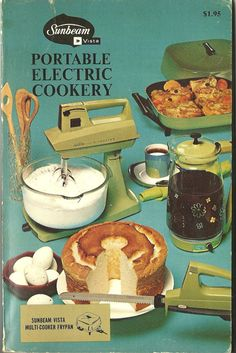 Sunbeam Electric Portable Cookery cookbook, 1971.