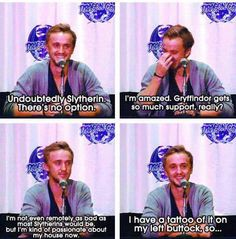 Tom, you were sorted in Gryffindor. What are you talking about? You are not a Slytherin, even if Draco is. Harry Potter Jokes, Harry Potter Fandom, Slytherin Pride, Ravenclaw, Hogwarts Alumni, Hogwarts Houses, No Muggles, Fandoms, Tom Felton