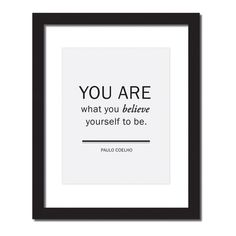 - Design - Details Hang this beautiful 'You are what you believe yourself to be - Paulo Coelho' inspirational print on your walls ◦ Materials: Archival Paper, Ink, Love ◦ Made to order ◦ Frame is not Inspirational Quotes For Women, Inspirational Message, Quotes To Live By, Me Quotes, Lady Quotes, Book Quotes, Motivational Posters, Quotable Quotes, Quote Prints