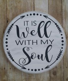 It is well with my soul home decor' sign, shabby chic wood sign, white It is well with my soul sign sign by Thepolkadotteddoor on Etsy https://www.etsy.com/listing/517264561/it-is-well-with-my-soul-home-decor-sign
