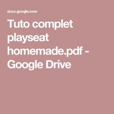 Tuto complet playseat homemade.pdf - Google Drive
