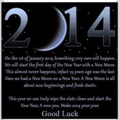 New moon on New Year's Day Cheers for a new year, new moon & new beginnings! Happy New Year 2014, Year Quotes, Nouvel An, Start The Day, The Last Time, New Moon, New Beginnings, New Years Eve, Full Moon
