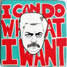 Ron Swanson I Can Do What I Want Miniature by PeachyApricot, $15.00
