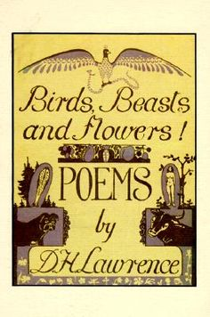 Birds, Beasts and Flowers: Poems | DH Lawrence
