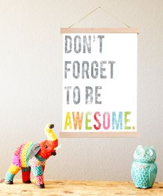 Don't Forget To Be Awesome - Print + Frame Kit - Inspirational Wall Art Print Motivational Kid's Room Dec Wall Art Prints, Framed Prints, Art Diy, Thing 1, Playroom Decor, Wall Decor, Inspirational Wall Art, Block Lettering, Diy Frame