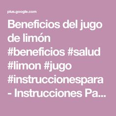 Beneficios del jugo de limón #beneficios #salud #limon #jugo #instruccionespara - Instrucciones Para - Google+