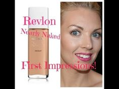 ❤ Revlon NEARLY NAKED Foundation First Impressions & Application ❤ must look for this foundation