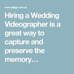 Hiring a Wedding Videographer is a great way to capture and preserve the memory…