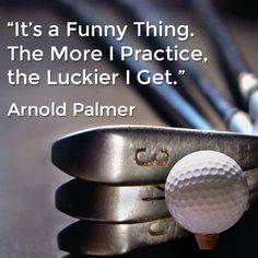 Practice Makes the Master, in this Case the King, Arnold Palmer! #Quotes #Inspirational #Golf